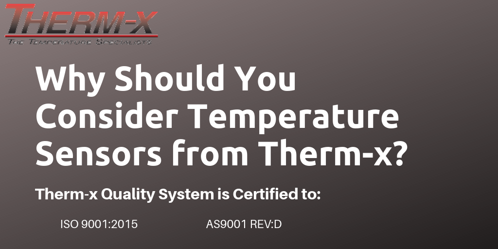 Why Should You Consider Temperature Sensors from Therm-x ?