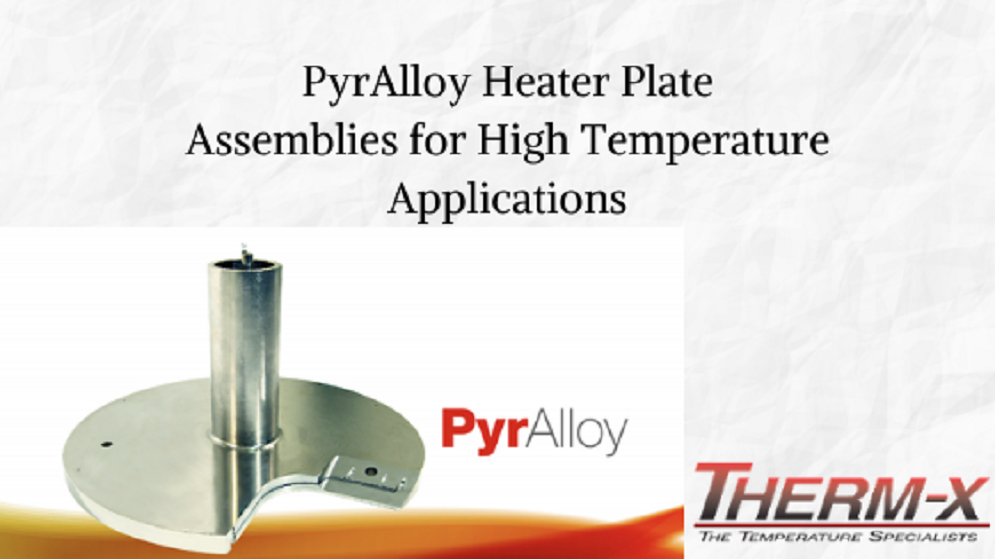PyrAlloy Heater Assemblies— Why They Are an Advantage for High Temperature Applications?