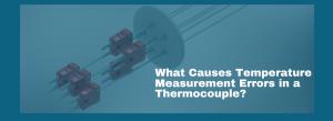 Why do Thermocouple Temperature Measurement Errors Occur?