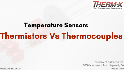 Temperature Sensors – Thermistors Vs Thermocouples