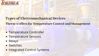 Know the Capabilities of Electromechanical Devices in Temperature Control